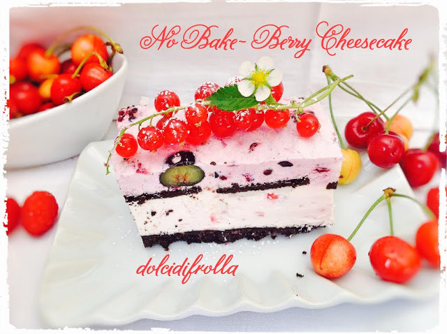 NO BAKE- BERRY CHEESECAKE